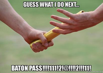baton pass